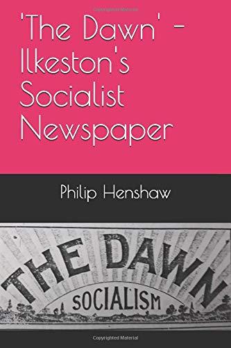 'The Dawn' - Ilkeston's Socialist Newspaper