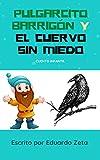 Pulgarcito Barrigón y el Cuervo Sin Miedo: Cuento infantil