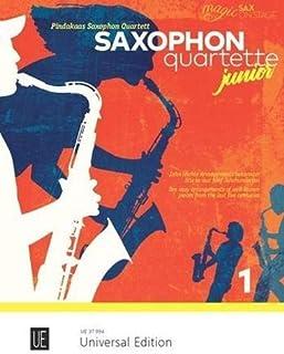 Saxophonquartette Junior 1: Zehn Leichte Arrangements Bekannter StüCke Aus FüNf Jahrhunderten
