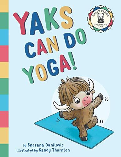 Yaks Can Do Yoga! (Happy Panda Children's Yoga Books)