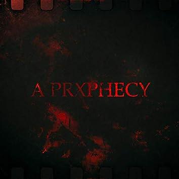 A Prxphecy