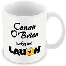Chalkhill Printing Company CP_Comedian_0760 Funny Mug-Conan O'Brien Makes me Laugh