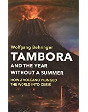 Behringer, W: Tambora and the Year without a Summer: How a Volcano Plunged the World Into Crisis