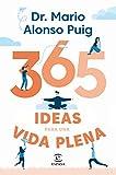 365 ideas para una vida plena (F. COLECCION)...