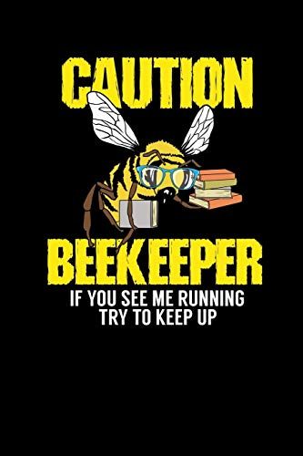 Caution - Beekeeper If You See Me Running Try To Keep Up: 120 Pages I 6x9 I Music Sheet I Funny Bee, Hornet & Wasp Warning Shirts & Gifts