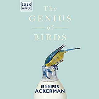The Genius of Birds                   By:                                                                                                                                 Jennifer Ackerman                               Narrated by:                                                                                                                                 Patience Tomlinson                      Length: 11 hrs and 11 mins     16 ratings     Overall 4.4