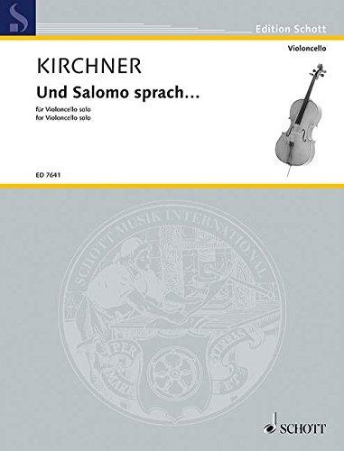 Und Salomo sprach ...: Violoncello. (Edition Schott)