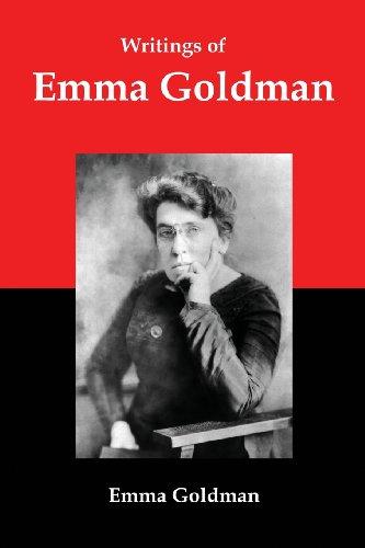 Writings of Emma Goldman: Essays on Anarchism, Feminism, Socialism, and Communism