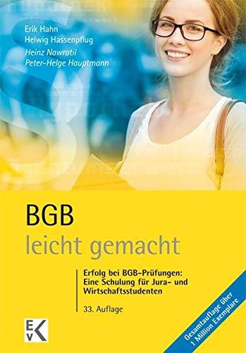 BGB - leicht gemacht: Erfolg bei BGB-Prüfungen: Eine Schulung für Jura- und Wirtschaftsstudenten (GELBE SERIE)