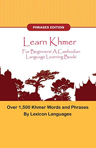 Compare Textbook Prices for Learn Khmer For Beginners! A Cambodian Language Learning Book! Over 1500 Khmer Words and Phrases  ISBN 9781617044717 by Languages, Lexicon