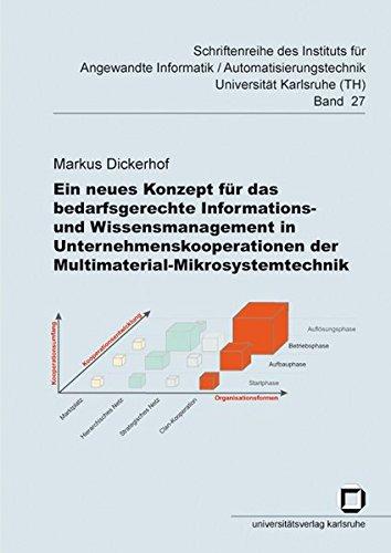 Ein neues Konzept für das bedarfsgerechte Informations- und Wissensmanagement in Unternehmenskooperationen der Multimaterial-Mikrosystemtechnik ... Universität Karlsruhe (TH))