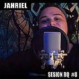 Sesión RQ 8 - Jahriel [Explicit]