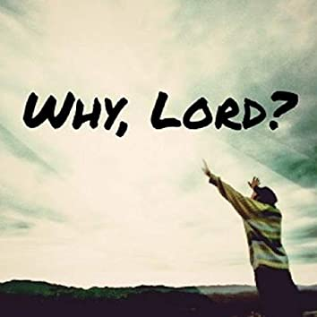Why, Lord? (feat. Kujo)