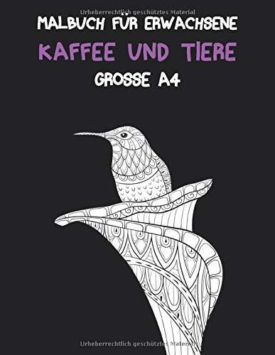 Malbuch für Erwachsene - Grosse A4 - Kaffee und Tiere