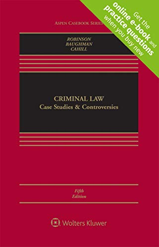 Compare Textbook Prices for Criminal Law: Case Studies and Controversies [Connected Casebook] Aspen Casebook 5 Edition ISBN 9781543809015 by Paul H. Robinson,Shima Baradaran Baughman,Michael T. Cahill