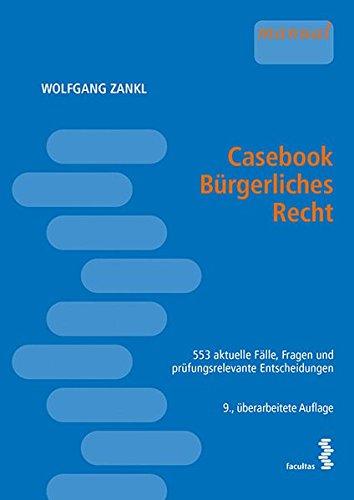 Casebook Bürgerliches Recht: 553 Fälle, Fragen und prüfungsrelevante Entscheidungen