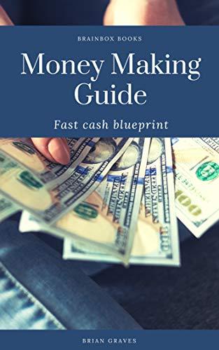 Money Making Guide: Fast cash blueprint