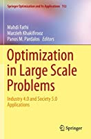 Optimization in Large Scale Problems: Industry 4.0 and Society 5.0 Applications (Springer Optimization and Its Applications, 152)