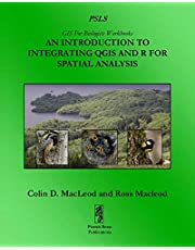 An Introduction To Integrating QGIS And R For Spatial Analysis: 1 (GIS For Biologists Workbooks)