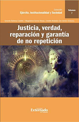 Justicia, verdad, reparación y garantía de no repetición (Ejército, Institucionalización y Sociedad)