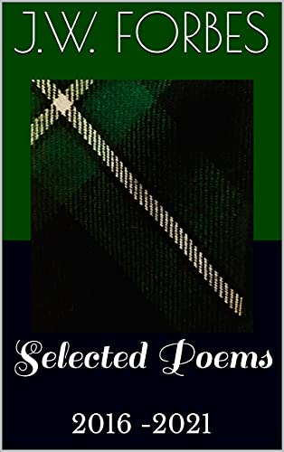 Selected Poems: 2016 - 2021 (English Edition)