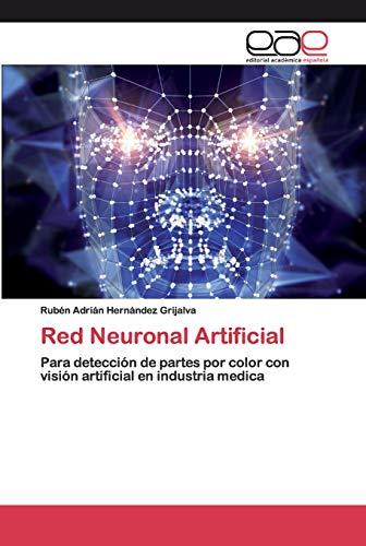 Red Neuronal Artificial: Para detección de partes por color con visión artificial en industria medica