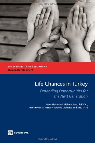 Life Chances in Turkey: Expanding Opportunities for the Next Generation (Directions in Development)の詳細を見る