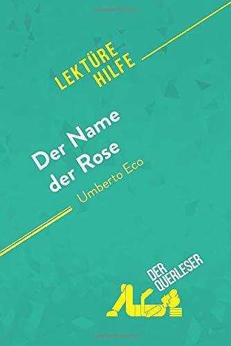 Der Name der Rose von Umberto Eco (Lektürehilfe): Detaillierte Zusammenfassung, Personenanalyse und Interpretation