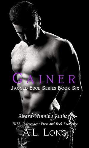 Book: Gainer - Jagged Edge Series #6 (Jagged Edge, Alpha-Male, Romance) by A. L. Long