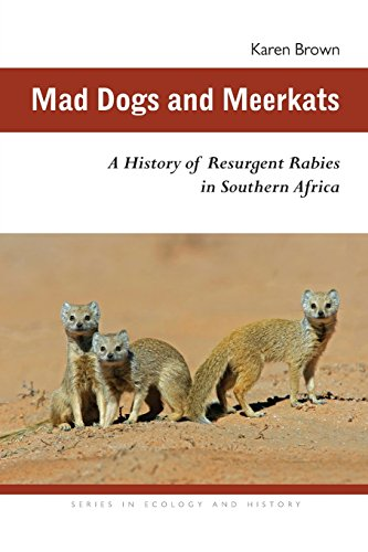 Image of Mad Dogs and Meerkats: A History of Resurgent Rabies in Southern Africa (Ecology & History)