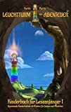 Leuchtturm der Abenteuer 1 Kinderbuch für Leseanfänger: Kinderbücher für Mädchen & Jungen - spannende Fantasy-Bücher für Kinder ab 8 Jahren (Leuchtturm der Abenteuer Reihe) (German Edition)
