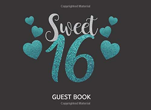 Sweet 16 Guest Book: Keepsake Memory Sign In And Message Book For Party Decoration (Greetings, Wishes, Cards, Gifts)