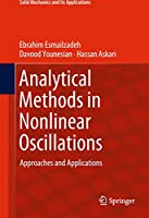 Analytical Methods in Nonlinear Oscillations: Approaches and Applications (Solid Mechanics and Its Applications, 252)