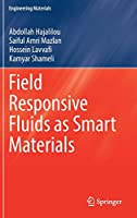 Field Responsive Fluids as Smart Materials (Engineering Materials)