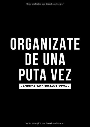 Organízate de una puta vez: Agenda 2020 semana vista: Del 1 de enero de 2020 al 31 de diciembre de 2020: Diario, organizador y planificador con vista semanal y mensual español: en blanco y negro 140-0