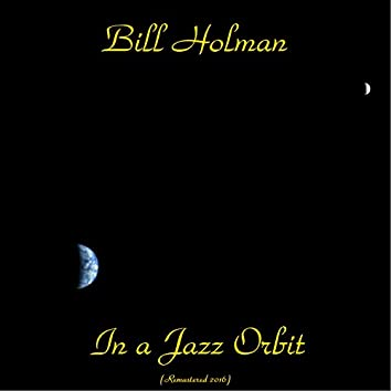 In a Jazz Orbit (feat. Frank Rosolino, Charlie Mariano, Victor Feldman, Carl Fontana, Conte Candoli) [Remastered 2016]