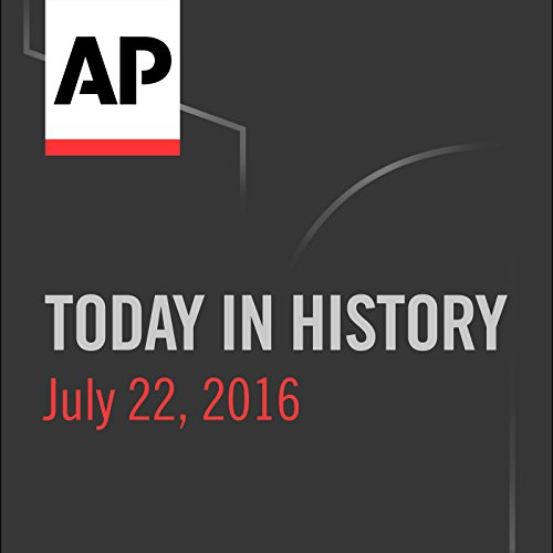 Today in History: July 22, 2016 cover art