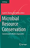 Microbial Resource Conservation: Conventional to Modern Approaches (Soil Biology (54))