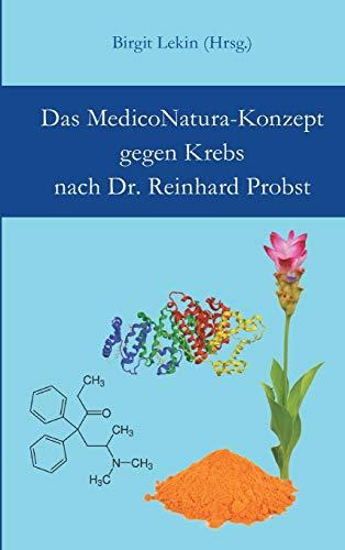 Das MedicoNatura-Konzept gegen Krebs nach Dr. Reinhard Probst