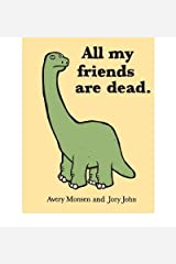 BY Monsen, Avery ( Author ) [{ All My Friends Are Dead By Monsen, Avery ( Author ) Jun - 30- 2010 ( Hardcover ) } ] Hardcover