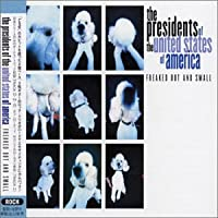 Freaked Out & Small by Presidents of the United State (2002-03-20)