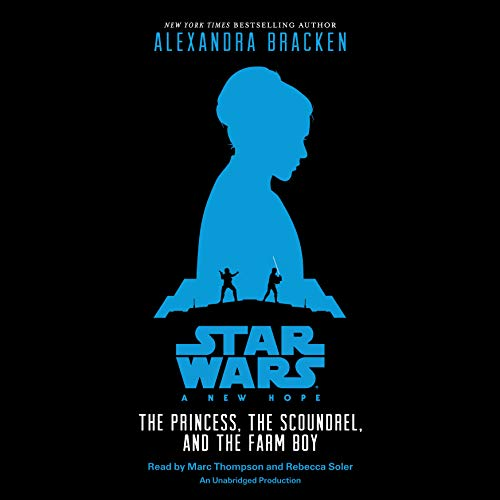 Star Wars: A New Hope: The Princess, the Scoundrel, and the Farm Boy audiobook cover art