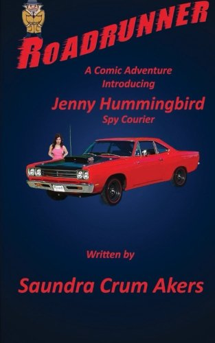 Roadrunner: A Comic Adventure Introducing Jenny Hummingbird, Spy Courier