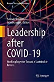 Leadership After Covid-19: Working Together Toward a Sustainable Future