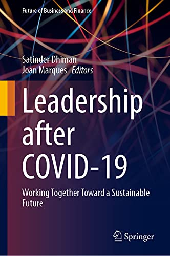 Leadership after COVID-19: Working Together Toward a Sustainable Future (Future of Business and Finance)