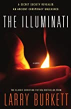 The Illuminati: A Secret Society Revealed- An Ancient Conspiracy Unleashed