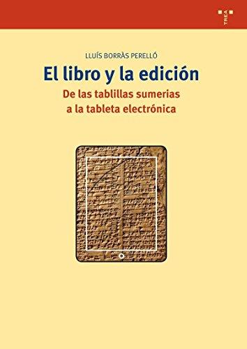 El libro y la edición: De las tablillas sumerias a la tableta...