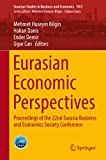 Eurasian Economic Perspectives: Proceedings of the 22nd Eurasia Business and Economics Society Conference (Eurasian Studies in Business and Economics) (English Edition)