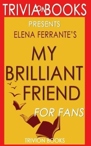 Trivia: My Brilliant Friend: A Novel By Elena Ferrante