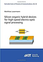 Silicon-organic hybrid devices for high-speed electro-optic signal processing